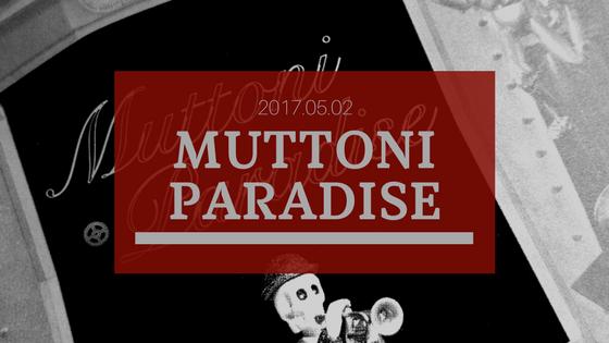 ムットーニ・パラダイス